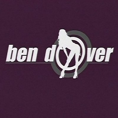 Ben dover this end up